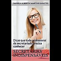 Secretárias Indispensáveis: Dicas que toda profissional de secretariado precisa conhecer