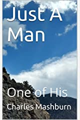Just A Man: One of His Kindle Edition