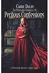 Perilous Confessions: A Southern Gothic Family Saga (The Possession Chronicles Book 1) Kindle Edition