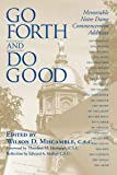 Go Forth and Do Good: Memorable Notre Dame