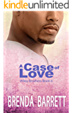 A Case of Love (Wiley Brothers Book 6)