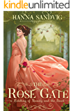 The Rose Gate: A Retelling of Beauty and the Beast (Faerie Tale Romances Book 1)