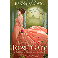 The Rose Gate: A Retelling of Beauty and the Beast (Faerie Tale Romances Book 1) (English Edition)