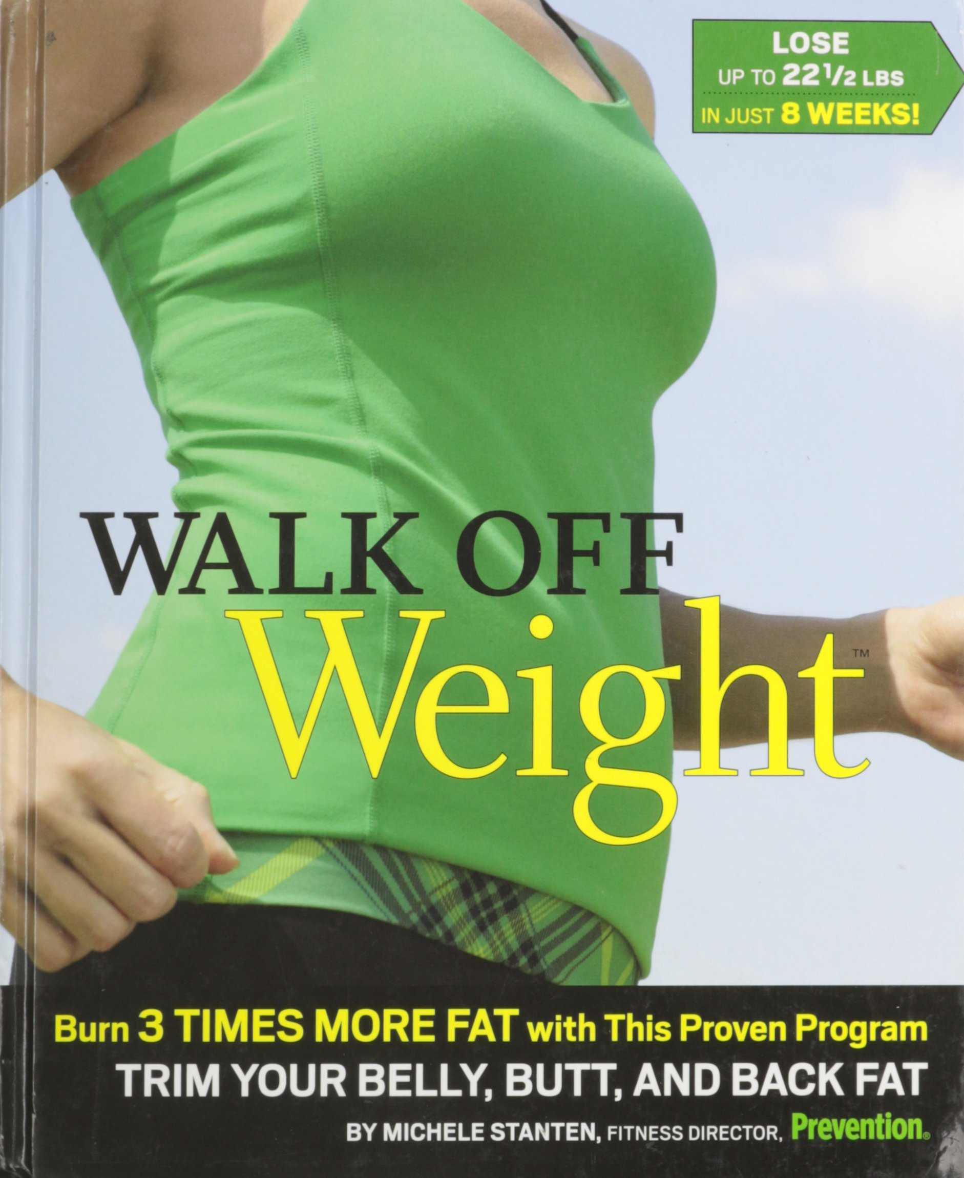 Walk Off Weight Burn 3 Times More Fat, with This Proven Program Trim Your Belly, Butt, and Back Fat pdf
