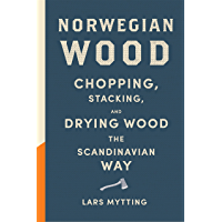 Norwegian Wood: The internationally bestselling guide to chopping