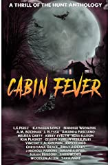 Thrill of the Hunt: Cabin Fever (Thrill of the Hunt Anthology Book 6) Kindle Edition
