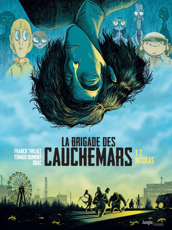 La brigade des cauchemars, Tome 2 : Album – 26 septembre 2018 Franck Thilliez JUNGLE 2822222657 BD jeunesse