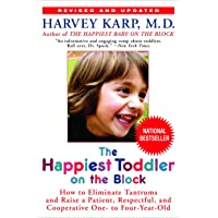 The Happiest Toddler on the Block: How to Eliminate Tantrums and Raise a Patient, Respectful, and Cooperative One- to…
