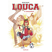 Louca - Tome 6: Confrontations
