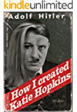 How I Created Katie Hopkins by Adolf Hitler