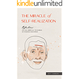 The Miracle of Self-Realization: Reflections on the Spiritual Teachings of Ramana Maharshi (The Reflections Series)
