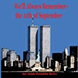 We'll Always Remember the 11th of September