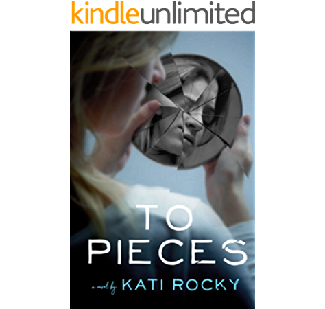 Amazon Com To Pieces Ebook Rocky Kati Kindle Store