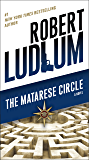 The Matarese Circle: A Novel (Matarese Dynasty Book 1)