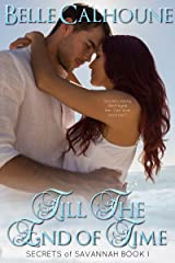 Till The End Of Time (Secrets of Savannah Book 1) Kindle Edition