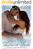 Till The End Of Time (Secrets of Savannah Book 1)