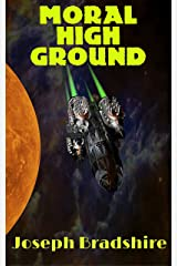 Moral High Ground (Moralverse Book 1) Kindle Edition