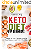 Keto Diet for Beginner's : Guide to Low Carb Recipes for Weight Loss and 21 Day Meal Plan