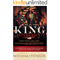 Who is King in America? And Who are the Counselors to the King? - An Overview of 6,000 Years of History & Why America is…
