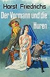 Der Vormann und die Huren: Western