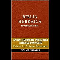 Antigo Testamento Interlinear Hebraico-Português (Profetas Posteriores): Volume III