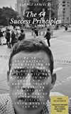 The 44 Success Principles by an unimportant, young looking 40 year old man: who doesn't care if his family has a reason to brag about him, and ...