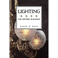 Lighting For Historic Buildings (Historic Interiors Series)