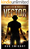 Vector: A Thriller in Paradise (The Thriller in Paradise Series Book 1)