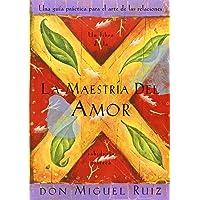 La Maestría del Amor: Un Libro de la Sabiduria Tolteca, the Mastery of Love, Spanish-Language Edition
