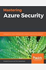 Mastering Azure Security: Safeguard your Azure workload with innovative cloud security measures Kindle Edition