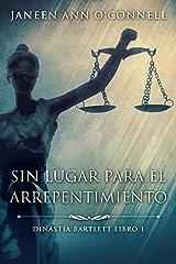 Sin Lugar Para El Arrepentimiento (Dinastía Bartlett nº 1) (Spanish Edition) Kindle Edition