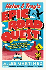 Helen and Troy's Epic Road Quest Kindle Edition