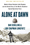 Alone at Dawn: Medal of Honor Recipient John Chapman and the Untold Story of the World's Deadliest Special Operations Force
