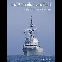 La Armada Española: El presente de una flota histórica (Spanish Edition)