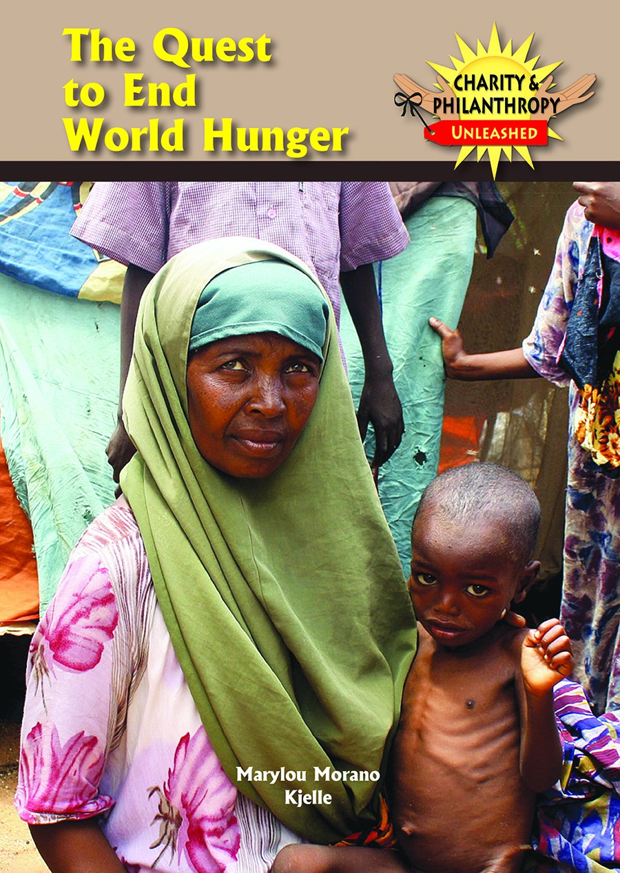 The Quest to End World Hunger (Charity & Philanthropy Unleashed)