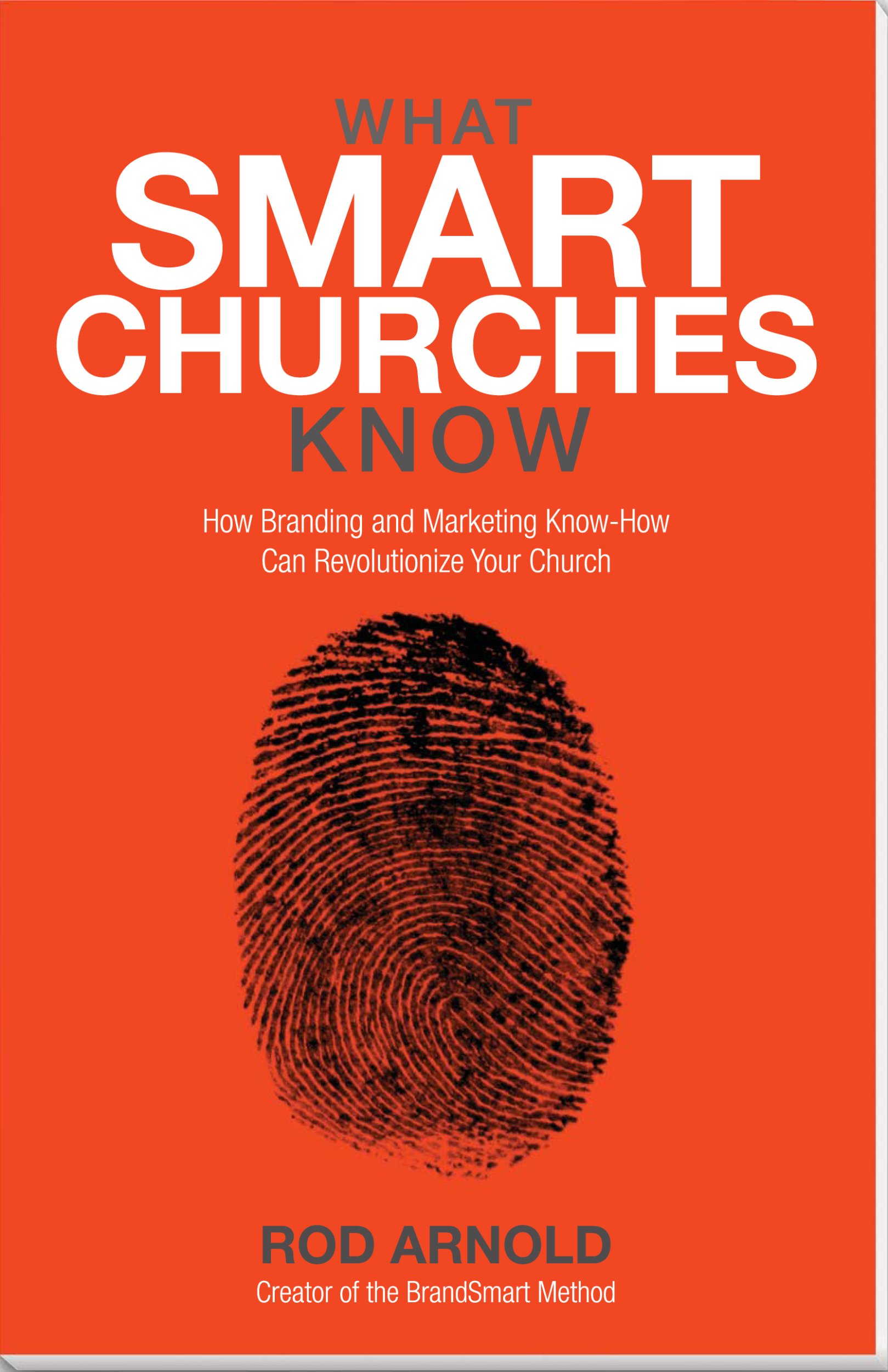 Download What Smart Churches Know: How Branding and Marketing Know-How Can Revolutionize Your Church pdf epub