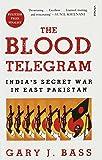 The Blood Telegram: India's Secret War in East Pakistan