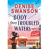 Body Over Troubled Waters: A Cozy Mystery (Welcome Back to Scumble River Book 4)