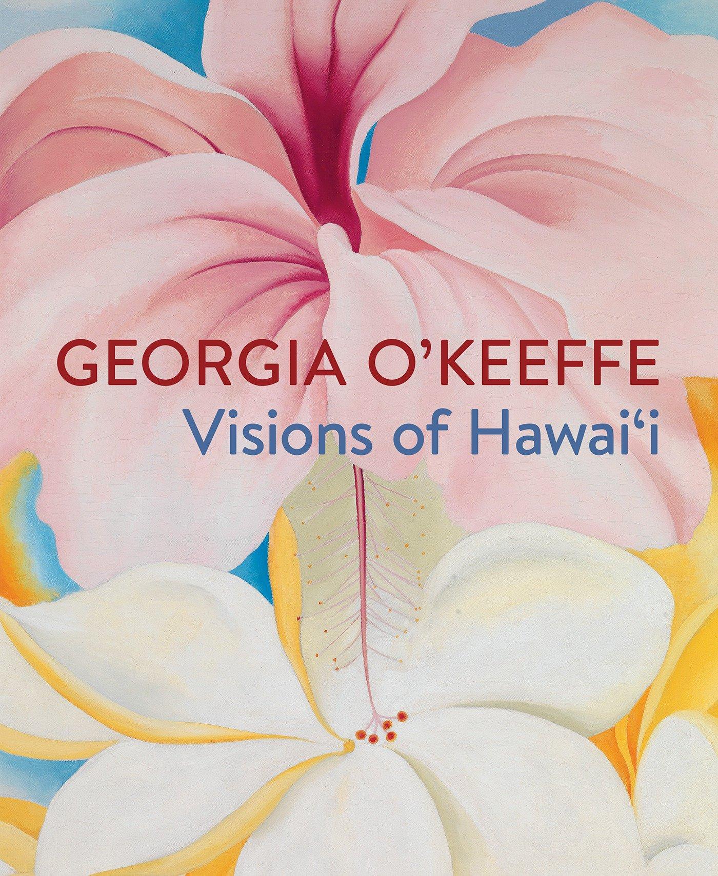 Georgia OKeeffes Hawaii