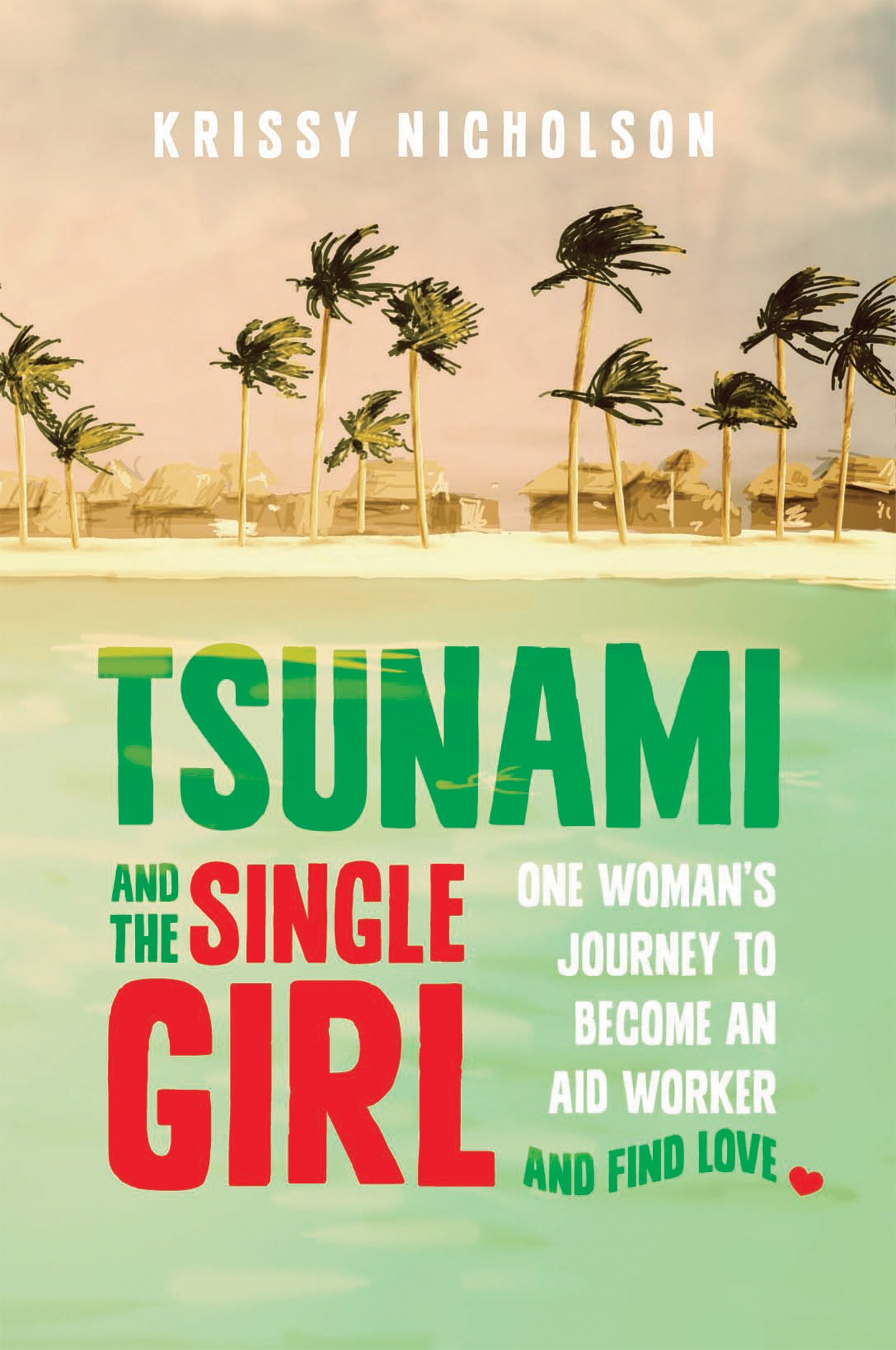 Tsunami and the Single Girl: One Woman's Journey to Become an Aid Worker and Find Love pdf epub