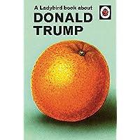 A Ladybird Book About Donald Trump