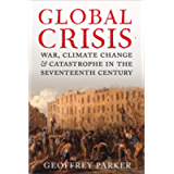 Global Crisis: War, Climate Change, & Catastrophe in the Seventeenth Century