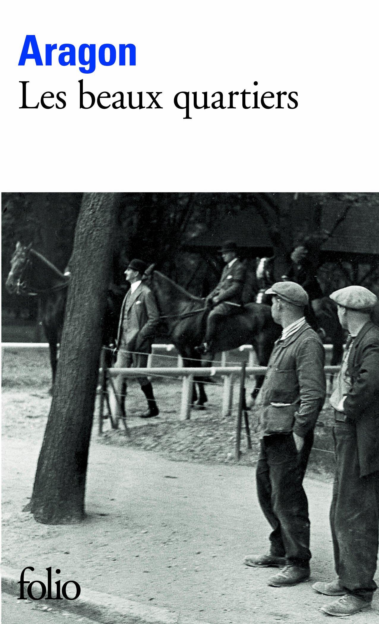 Les beaux quartiers (cycle Le Monde Réel, T2) - Louis Aragon