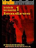 Londres (La isla de los Muertos nº 1)
