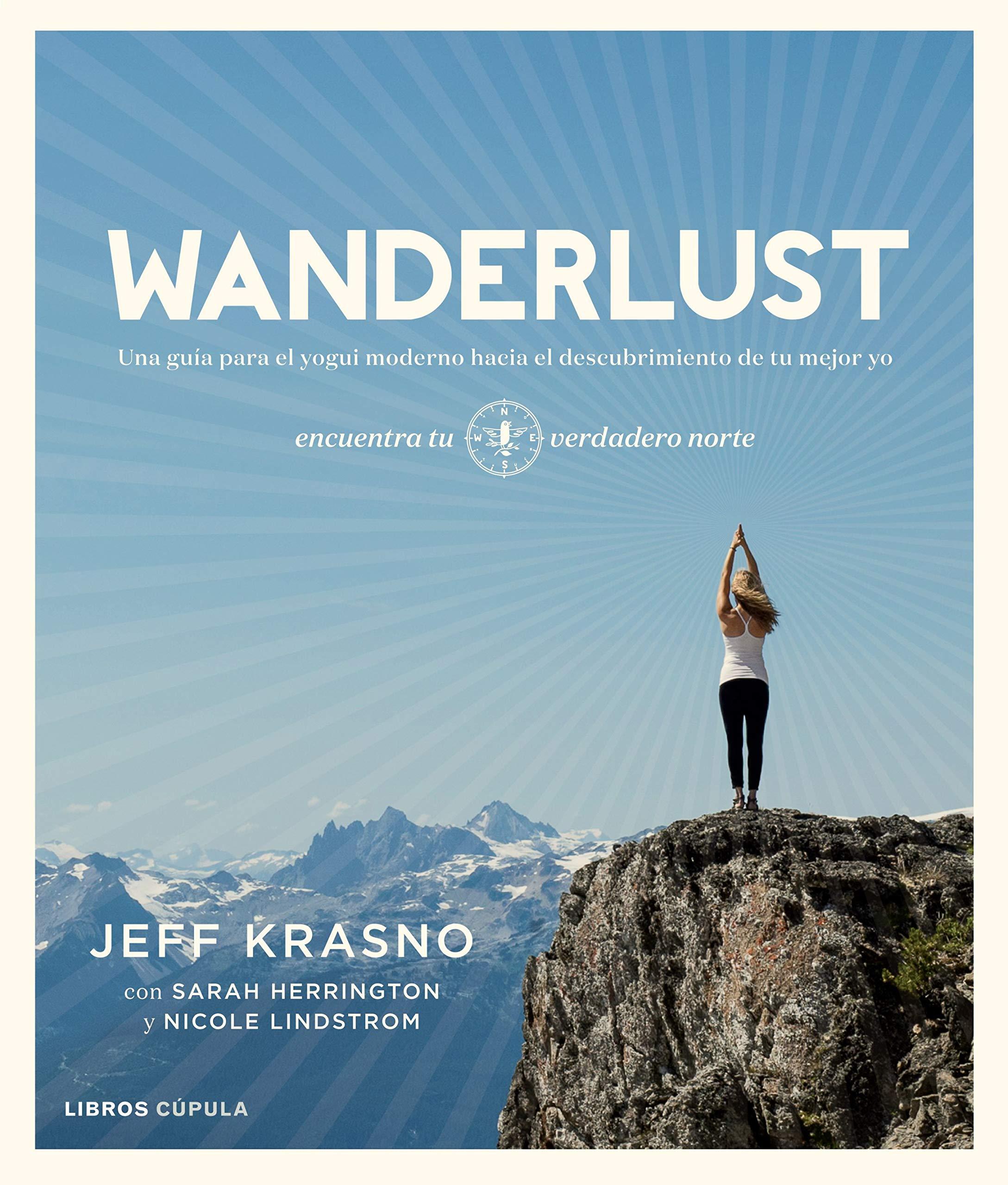 Wanderlust: Una guía para el yogui moderno hacia el ...