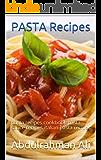 Pasta Recipes: pasta recipes cookbook.pasta sauce recipes.italian pasta recipes