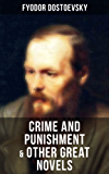 Crime and Punishment & Other Great Novels of Dostoevsky: Including The Brother's Karamazov, The Idiot, Notes from Underground, The Gambler & Demons (The Possessed / The Devils)