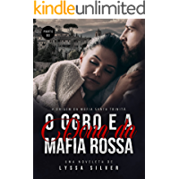 O Ogro e a Dona da Máfia - PARTE 3: A Origem da Mafia Santa Trinità (Série DARK M.S.T - Mafia Santa Trinità)