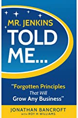 Mr. Jenkins Told Me... Forgotten Principles That Will Grow Any Business Hardcover