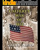 Calvert's War of 1812 (The Calvert Series Book 4)